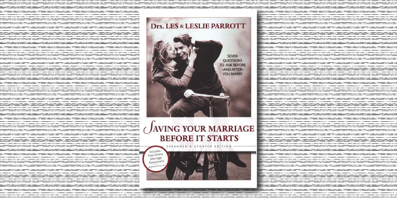 Saving Your Marriage Before It Starts by by Les and Leslie Parrott