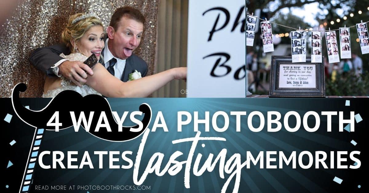 4 ways a photo booth creates lasting memories