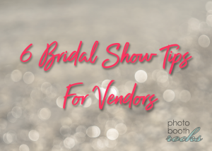 6 Wedding Show Tips for Vendors