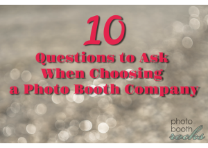 10 questions to ask when choosing a photo booth company
