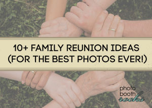 10+ family reunion ideas for the best photos ever