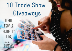 10 Trade Show Giveaways (That People Actually Like)
